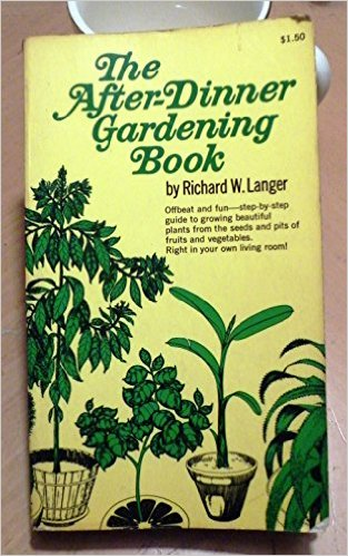 The After-Dinner Gardening Book by Richard W. Langer